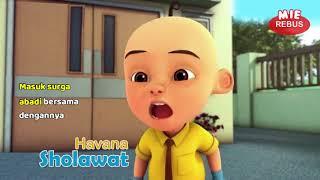 Havana versi Sholawat Upin Ipin   Reverse video