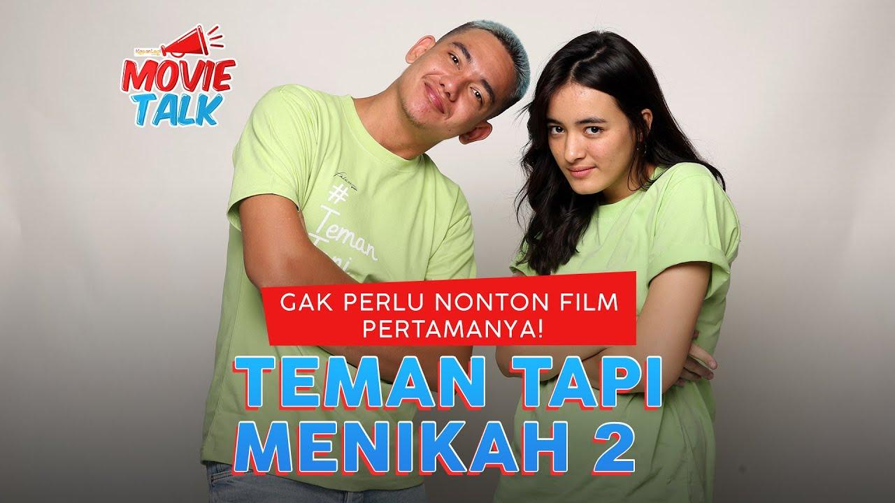Gak Perlu Nonton Film Pertamanya | TEMAN TAPI MENIKAH 2 ...