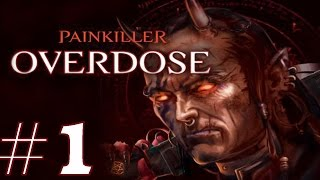 Painkiller: Overdose Playthrough/Walkthrough part 1 [No commentary]
