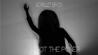Scarllet Brain - We Got The Power (Teaser)