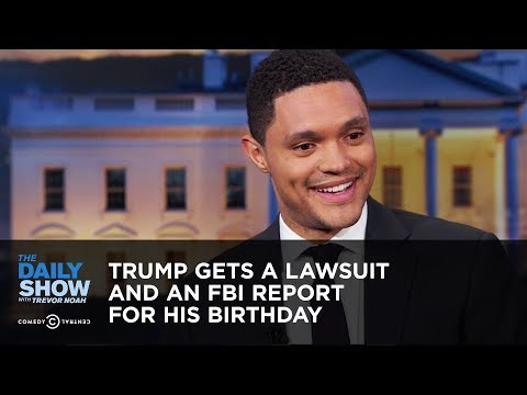 Trump Gets a Lawsuit and an FBI Report for His Birthday – Between the Scenes | The Daily Show