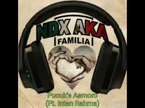 NDX A.K.A - Pucuke Asmoro (Ft. Intan Rahma)