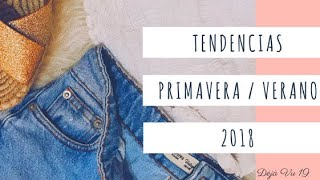 TENDENCIAS PRIMAVERA/VERANO 2018.
