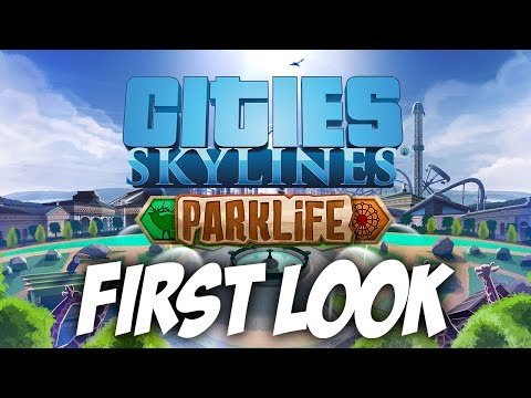 Cities: Skylines Parklife - First Look