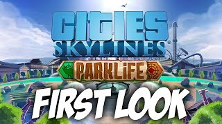 Cities Skylines Parklife - First Look