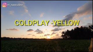 COLDPLAY - YELLOW  lirik lagu     #song