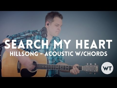 Search My Heart - Hillsong - Acoustic with chords