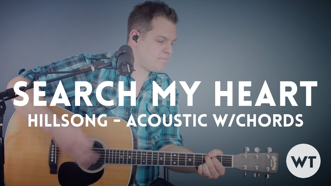 Search My Heart Hillsong Acoustic With Chords Youtube