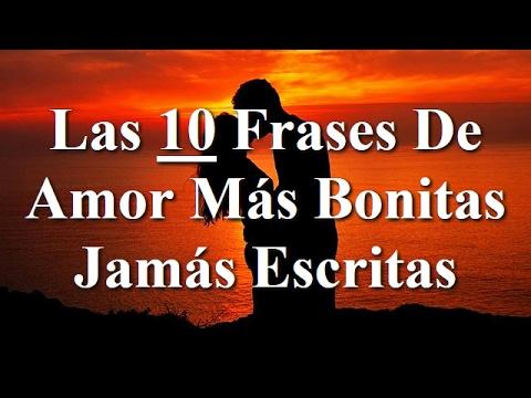 Las 10 Frases De Amor Mas Bonitas Jamas Escritas Youtube