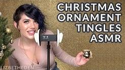 CHRISTMAS ORNAMENT TINGLES ASMR