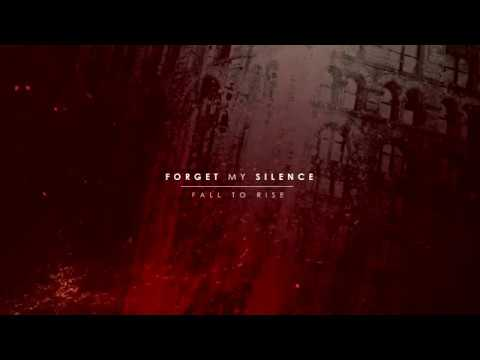 Forget My Silence - Fall to Rise(Official Album Stream) 2017