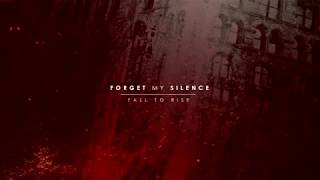 Forget My Silence Fall To Rise Official Album Stream 2017