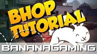 CS:GO - Tutorial: How to bunny hop / Bhop - Easy to follow | BananaGaming