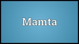 Mamta Meaning