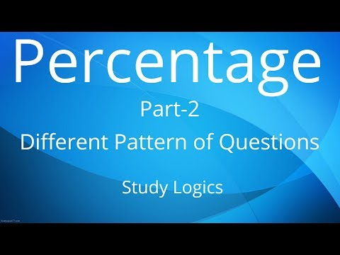 Percentage | Par-2 | Understanding Patterns of Problems.