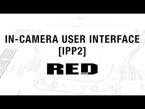 In–Camera User Interface [IPP2] | RED TECH