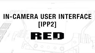 In–Camera User Interface [IPP2] | RED TECH thumbnail