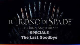 Il Trono di Spade: The Iron Anniversary | Speciale | The Last Goodbye