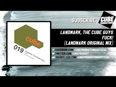 LANDMARK, THE CUBE GUYS - Fuck! (Landmark original mix) [Official]