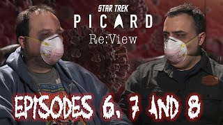 Star Trek: Picard Episodes 6,7, and 8 - re:View
