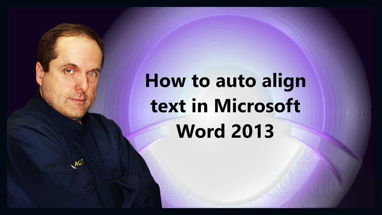 How to auto align text in Microsoft Word 2013 - YouTube