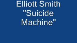 Elliott Smith- Suicide Machine