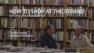 How to Shop at the Strand (or any good bookstore) with Michael Orthofer & Tyler Cowen
