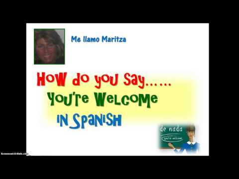 How do say you are welcome in spanish