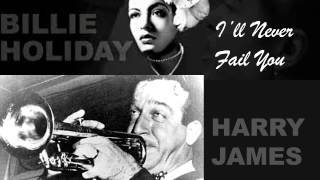 Billie Holiday & Harry James (Teddy Wilson Orchestra) - I