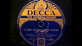 It looks like rain in cherry blossom lane  -  Ambrose and his Orchestra