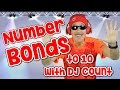 I Know My Number Bonds with DJ Count | Number Bonds to 10 | Addition Song for Kids | Jack Hartmann