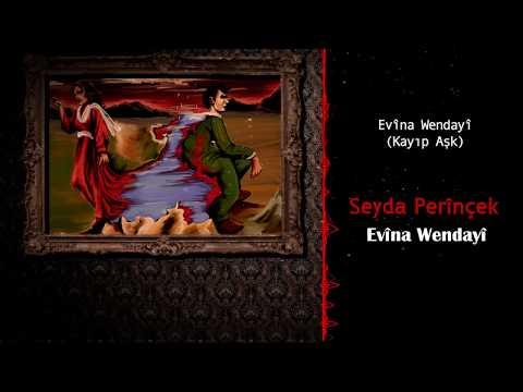 Seyda Perinçek  Evina Wendayi  (Kayıp Aşk) 2018
