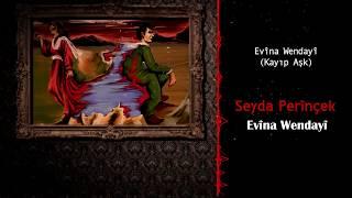 Seyda Perinçek  Evina Wendayi  (Kayıp Aşk)  Behra Wane 2018