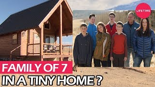 Family Of 7: How Tiny Can They Go? | Tiny House Nation