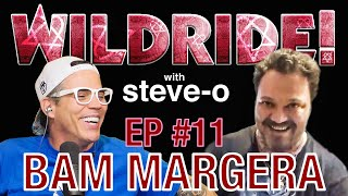 Wild Ride! w/ Steve-O - Ep #11: Bam Margera