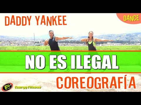 COREOGRAFÍA NO ES ILEGAL (Not a Crime) Play N Skillz Ft. Daddy Yankee
