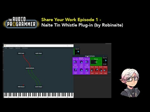 Share Your Work Episode 1 - Naite Tin Whistle Plug-in (by Robinaite)