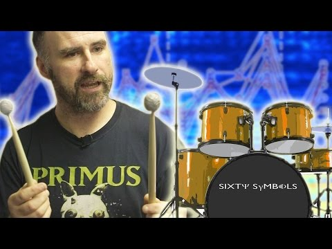 The Science of Drumming - Sixty Symbols