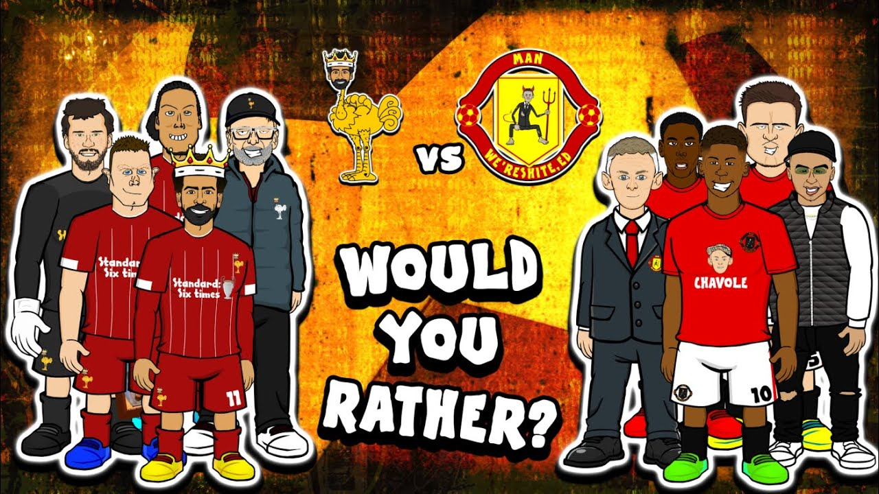 Liverpool Vs Man Utd Would You Rather Preview 2020 Youtube
