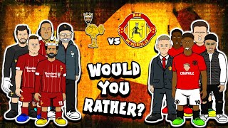 ❓Liverpool vs Man Utd: Would You Rather...❓ (Preview 2020)