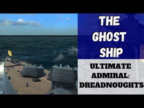 Ultimate Admiral: Dreadnoughts - The Ghost Ship (Alpha 7)