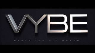 Vybe Beatz--All The Way Turnt Up (original instrumental)