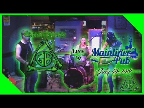 GreenBones - Live At The Mainliner Pub - July 6th 2019