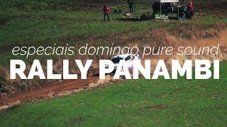 REVIEW 2017   Imagens das especiais de domingo   PURE SOUND   Rally Panambi 2017