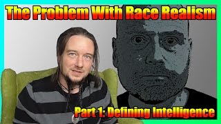 The Problem With Race Realism Part 1: Defining Intelligence