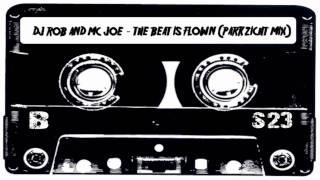 DJ ROB AND MC JOE - THE BEAT IS FLOWN (PARKZICHT MIX)