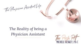 The Reality Of Being a Physician Assistant