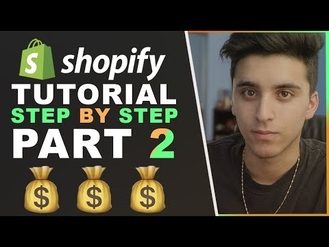 Shopify Tutorial For Beginners 2019 - How To Create A Shopify Store STEP BY STEP From Scratch PART 2 thumbnail