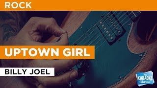 "Uptown Girl in the Style of ""Billy Joel"" with lyrics (no lead vocal)"