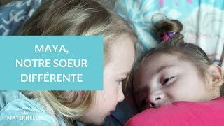 Maya, notre soeur différente - La Maison des maternelles #LMDM